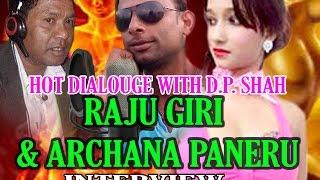 Hot Interview with Archana Paneru & Raju Giri hot dialouge with D.P. Shah