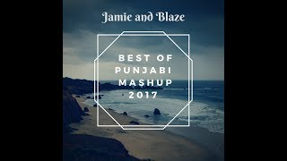 Best Of Punjabi Songs | Bollywood | Party Mix | 2017- Jamie and Blaze