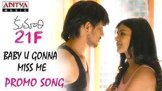 Baby U Gonna Miss Me Promo Video Song - Kumari 21F Songs - Raj Tarun, Hebah Patel ,DSP, Sukumar