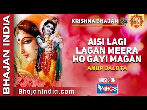 Aisi Lagi Lagan Meera Ho gaye Magan - Anup Jalota Bhajans on Bhajan India