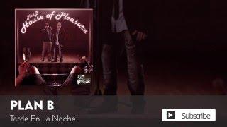 Plan B - Tarde En La Noche  [Official Audio]