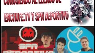 Conociendo al elenco de enchufe.tv y a SPN deportivo