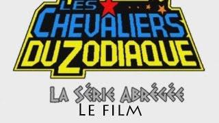 Les Chevaliers du Zodiaque, La Serie Abrégée : Le film
