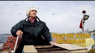 Foça'nın kadın balıkçıları