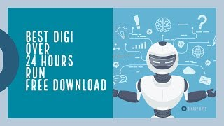 Best Digi Over Bot 24 hours Run | Free Download