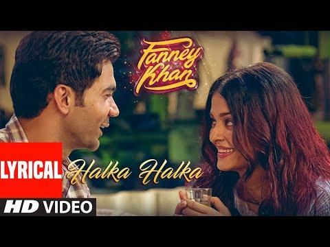 Xxx Mp4 Halka Halka Lyrical Video FANNEY KHAN Aishwarya Rai Bachchan Rajkummar Rao Amit Trivedi 3gp Sex