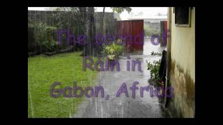 The Sound of Rain In Gabon Africa