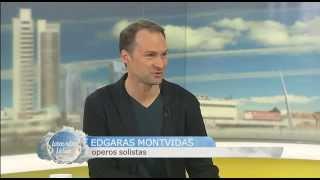 Pasaulio scenas užkariavęs operos dainininkas Edgaras Montvidas (pokalbis studijoje)