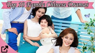 Top 10 Family Chinese Dramas 2017 (All The Time)