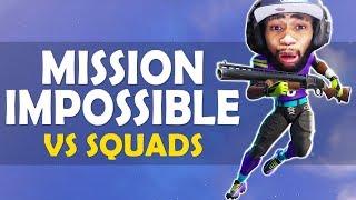 MISSION IMPOSSIBLE VS SQUADS...