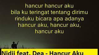 Nidji feat. Dea - Hancur Aku (Lirik)