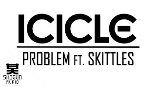 Icicle - Problem (Official Video)