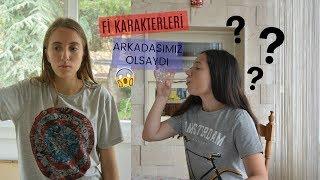 Fİ DİZİSİ KARAKTERLERİ ARKADAŞIMIZ OLSAYDI!!