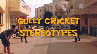 Stereotypes - Gully Cricket