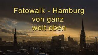 Fotowalk: Hamburg von ganz weit oben