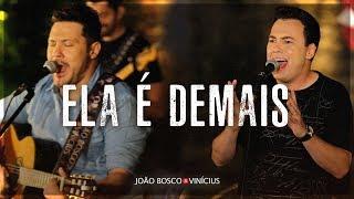 João Bosco e Vinícius - Do Nosso Jeito - Ela é demais (Clipe Oficial)