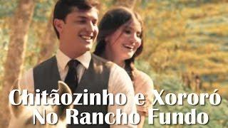 Chitãozinho e Xororó - No Rancho Fundo (Legendado) Trilha Sonora Êta Mundo Bom!