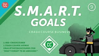 How to Set and Achieve SMART Goals: Crash Course Business - Soft Skills #9