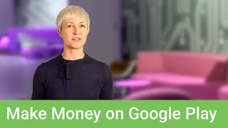 Making money on Google Play