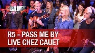 R5 - Pass Me By - Live - C'Cauet sur NRJ