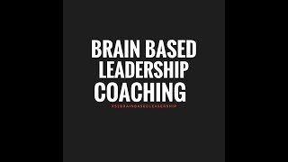 Brain Based Leadership Coaching - Rewire Your Brain. Connect With People. Thrive In Business.