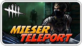 MIESER TELEPORT - DEAD BY DAYLIGHT - Deutsch German - Dhalucard