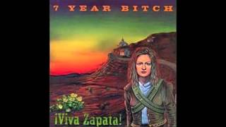 7 Year Bitch - Viva Zapata