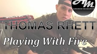 Playing With Fire By Thomas Rhett Cover