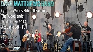 Dave Matthews Band - Acoustic Set - The Woodlands 16/5/2014 - Full Audio