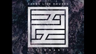 Hands Like Houses - Dissonants (Full Album 2016)