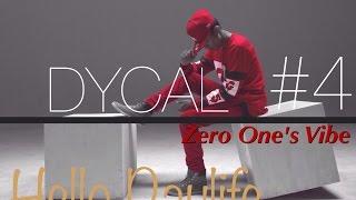 "Hello Daylife ""Zero One's VIBE"" - Dycal #4 [SOPI LEH UGA X SOPHIA LATJUBA]"
