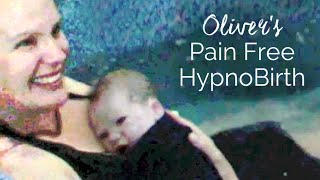 Oliver's Pain Free Water Birth / HypnoBirth. By Auckland HypnoBirthing, New Zealand