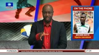 Sports Tonight: Nigerian Int'l Brown Ideye Speaks On Greece Career, Tournament In P  Harcourt