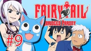 Fairy Tail Abridged Parody - Episode 9