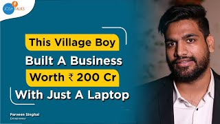 How A Village Boy Created A $30 Million Dollar Company! | Parveen Singhal (Wittyfeed)