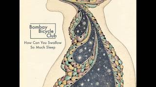 Bombay Bicycle Club - How Can You Swallow So Much Sleep (Voyeur Remix)