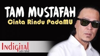 Tam Mustafah - Cinta Rindu PadaMU (Official Lyric Video)