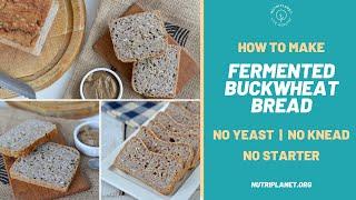 How to Make Fermented Buckwheat Bread