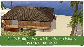 The Sims 3 - Let's Build a World: Picalousa Island - Part 66: House 32
