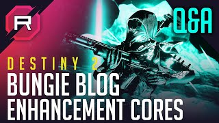 Destiny 2 Enhancement Cores Bungie Blog Q&A