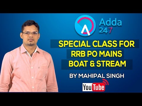SPECIAL CLASS RRB PO MAINS BOAT & STREAM BY MAHIPAL SINGH