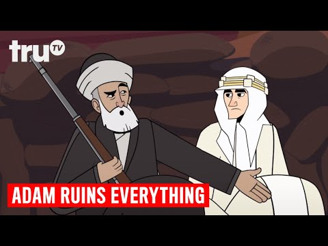 Adam Ruins Everything Lawrence of Arabia's Broken Promise truTV