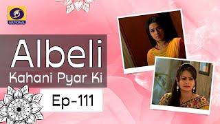 Albeli... Kahani Pyar Ki - Ep #111