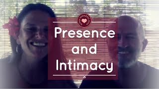 Intimacy Dialogues- Presence and Intimacy- with Richard Bock