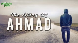 The Story Of Ahmad