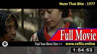 Watch: Nuns That Bite (1977) Full Movie Online