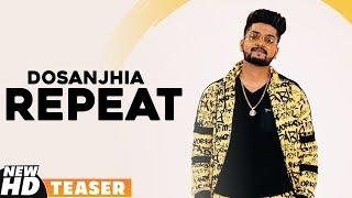 Teaser | Repeat | Dosanjhia | Latest Punjabi Teasers 2019 | Releasing On 15th Dec