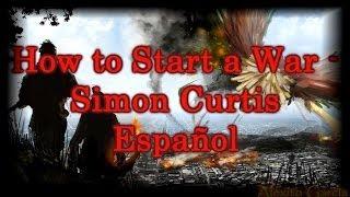 How to Start a War - Simon Curtis [Sub Español]