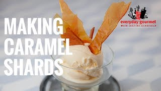 Making Caramel Shards | Everyday Gourmet S7 E87
