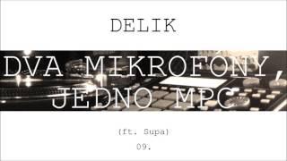 Delik - Dva mikrofóny jedno MPC (ft. Supa)